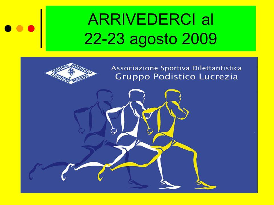ARRIVEDERCI al 22-23 agosto 2009