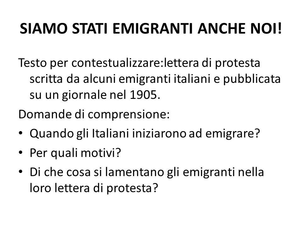 SIAMO STATI EMIGRANTI ANCHE NOI! Testo per contestualizzare:lettera di protesta scritta da alcuni emigranti italiani e pubblicata su un giornale nel 1