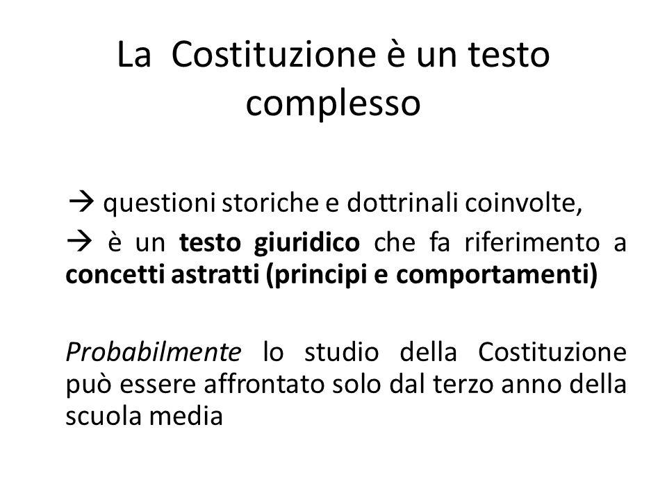 La Costituzione è un testo complesso questioni storiche e dottrinali coinvolte, è un testo giuridico che fa riferimento a concetti astratti (principi