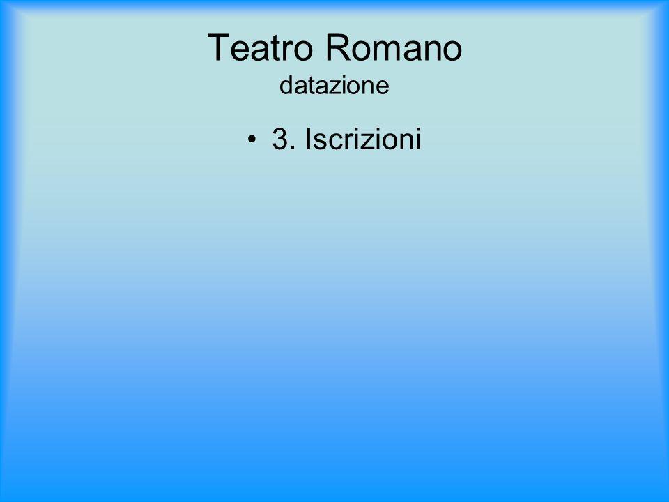 Teatro Romano datazione 3. Iscrizioni