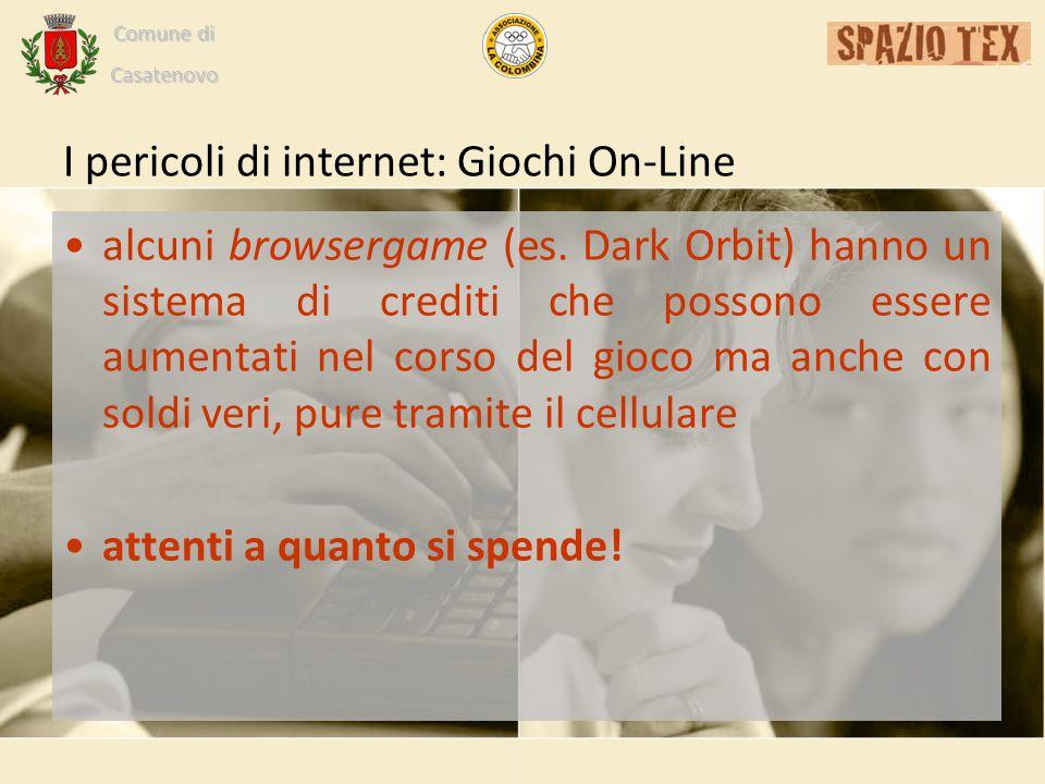 Comune di Casatenovo I pericoli di internet: Giochi On-Line alcuni browsergame (es.