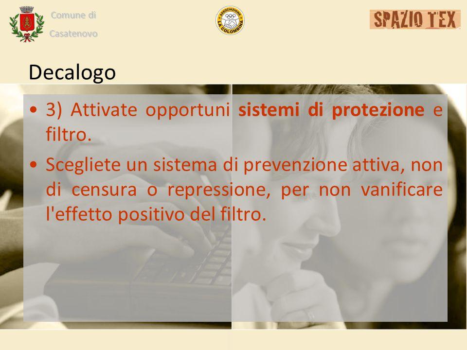 Comune di Casatenovo Decalogo 3) Attivate opportuni sistemi di protezione e filtro.