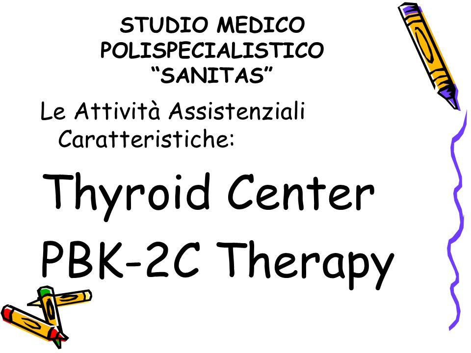 Le Attività Assistenziali Caratteristiche: Thyroid Center PBK-2C Therapy