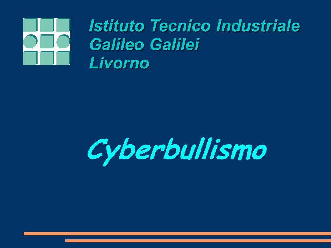 Istituto Tecnico Industriale Galileo Galilei Livorno Cyberbullismo