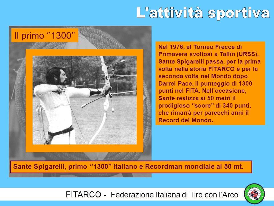 FITARCO - Federazione Italiana di Tiro con lArco Nel 1972, la FITARCO partecipa alle Olimpiadi di Monaco con tre tiratori allora al vertice delle classifiche italiane.
