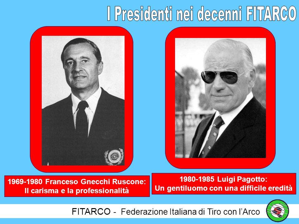 FITARCO - Federazione Italiana di Tiro con lArco Questi quarantanni di storia FITARCO sono anche intimamente legati alle figure ed alle personalità dei sette Presidenti che si sono avvicendati alla sua guida, così come sicuramente lo sarà per lottavo Presidente, da poco insediato.