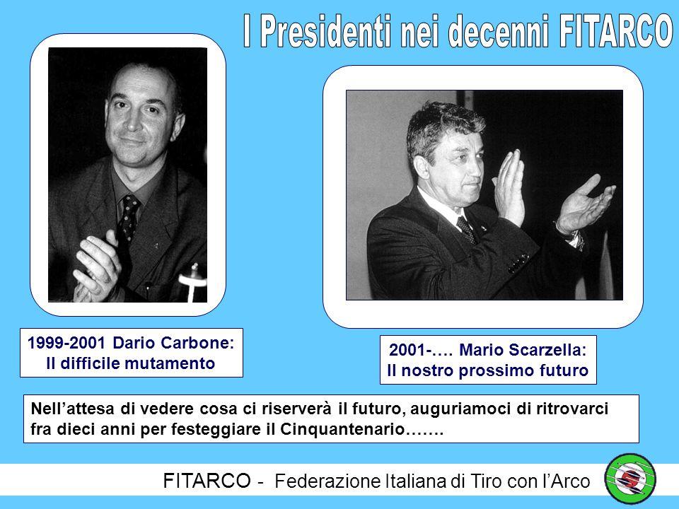FITARCO - Federazione Italiana di Tiro con lArco 1985-1987 Ignazio Bellini: La transizione dellarcieria 1987-1999 Gino Mattielli: Presidente e papà degli atleti