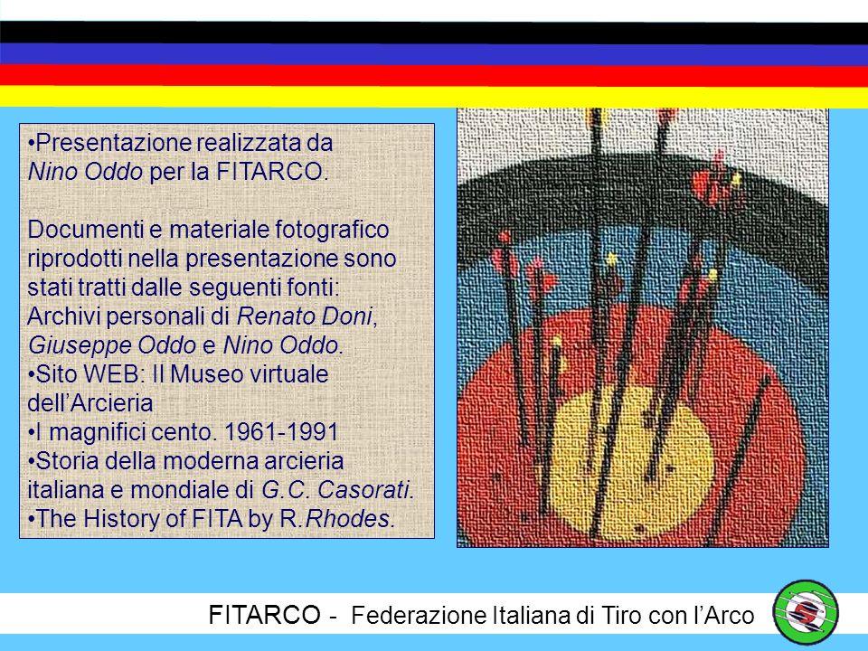 FITARCO - Federazione Italiana di Tiro con lArco Nellattesa di vedere cosa ci riserverà il futuro, auguriamoci di ritrovarci fra dieci anni per festeggiare il Cinquantenario…….