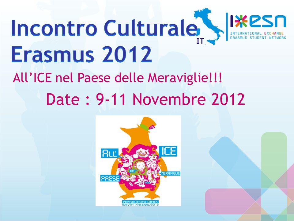 AllICE nel Paese delle Meraviglie!!! Date : 9-11 Novembre 2012