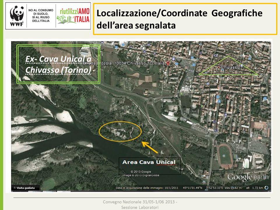 Localizzazione/Coordinate Geografiche dellarea segnalata Convegno Nazionale 31/05-1/06 2013 - Sessione Laboratori Ex- Cava Unical a Chivasso (Torino)