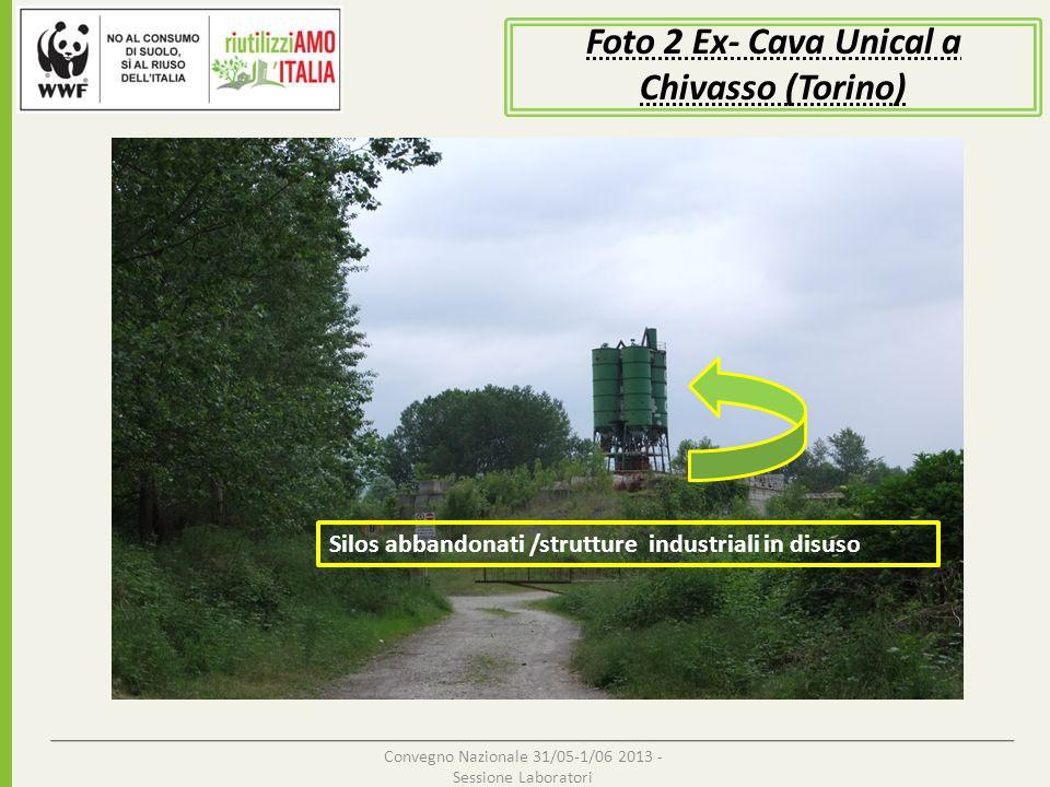 Convegno Nazionale 31/05-1/06 2013 - Sessione Laboratori Silos abbandonati /strutture industriali in disuso Foto 2 Ex- Cava Unical a Chivasso (Torino)