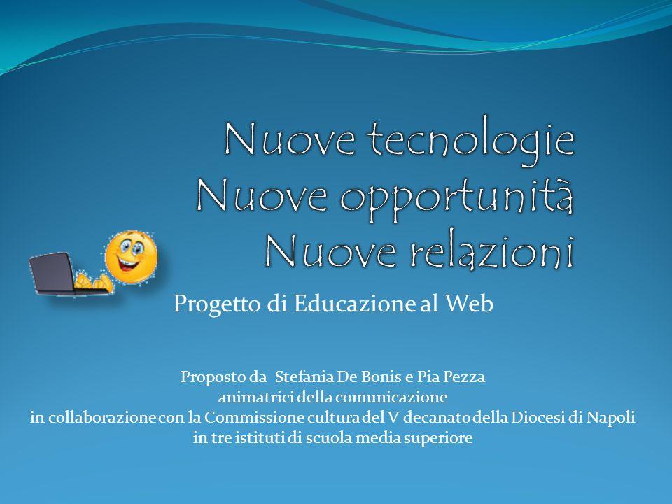 Progetto di Educazione al Web Proposto da Stefania De Bonis e Pia Pezza animatrici della comunicazione in collaborazione con la Commissione cultura de