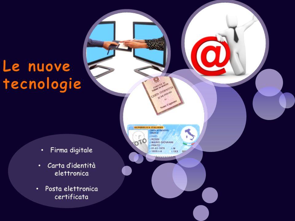 Firma digitale Carta didentità elettronica Posta elettronica certificata