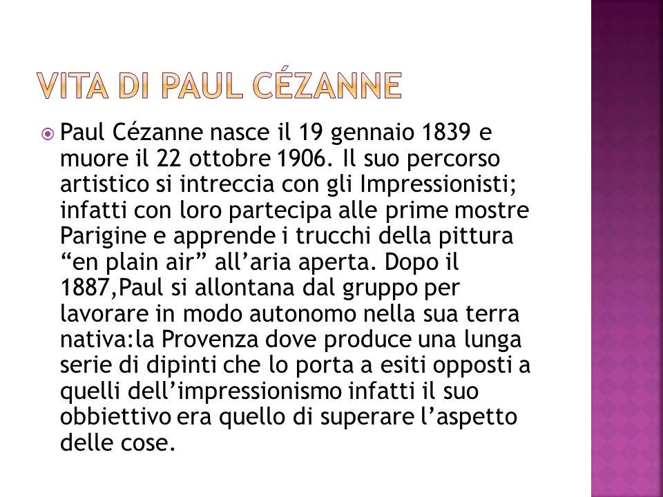 Paul Cézanne nasce il 19 gennaio 1839 e muore il 22 ottobre 1906. Il suo percorso artistico si intreccia con gli Impressionisti; infatti con loro part