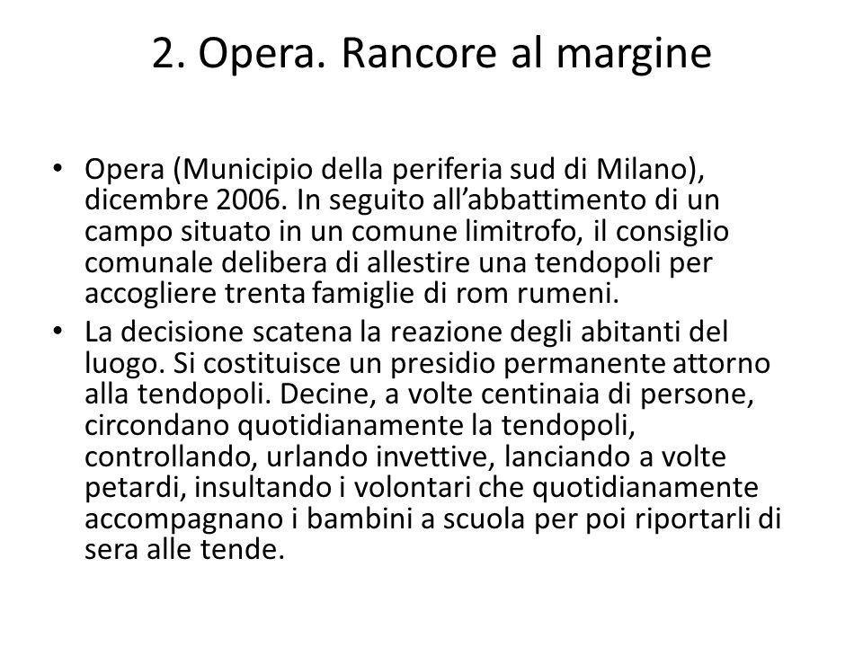 2. Opera. Rancore al margine Opera (Municipio della periferia sud di Milano), dicembre 2006. In seguito allabbattimento di un campo situato in un comu