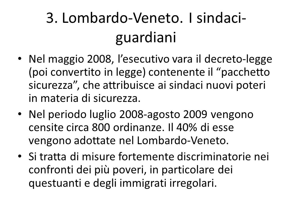 3. Lombardo-Veneto. I sindaci- guardiani Nel maggio 2008, lesecutivo vara il decreto-legge (poi convertito in legge) contenente il pacchetto sicurezza