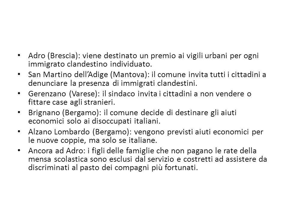 Adro (Brescia): viene destinato un premio ai vigili urbani per ogni immigrato clandestino individuato. San Martino dellAdige (Mantova): il comune invi
