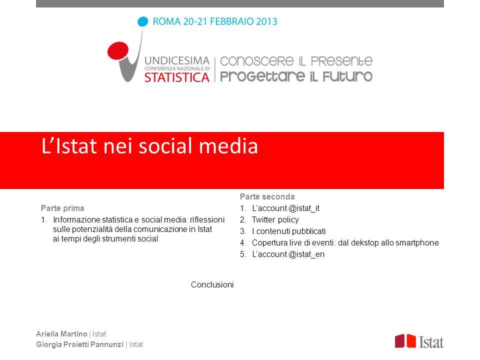 Parte prima 1.Informazione statistica e social media: riflessioni sulle potenzialità della comunicazione in Istat ai tempi degli strumenti social Conc