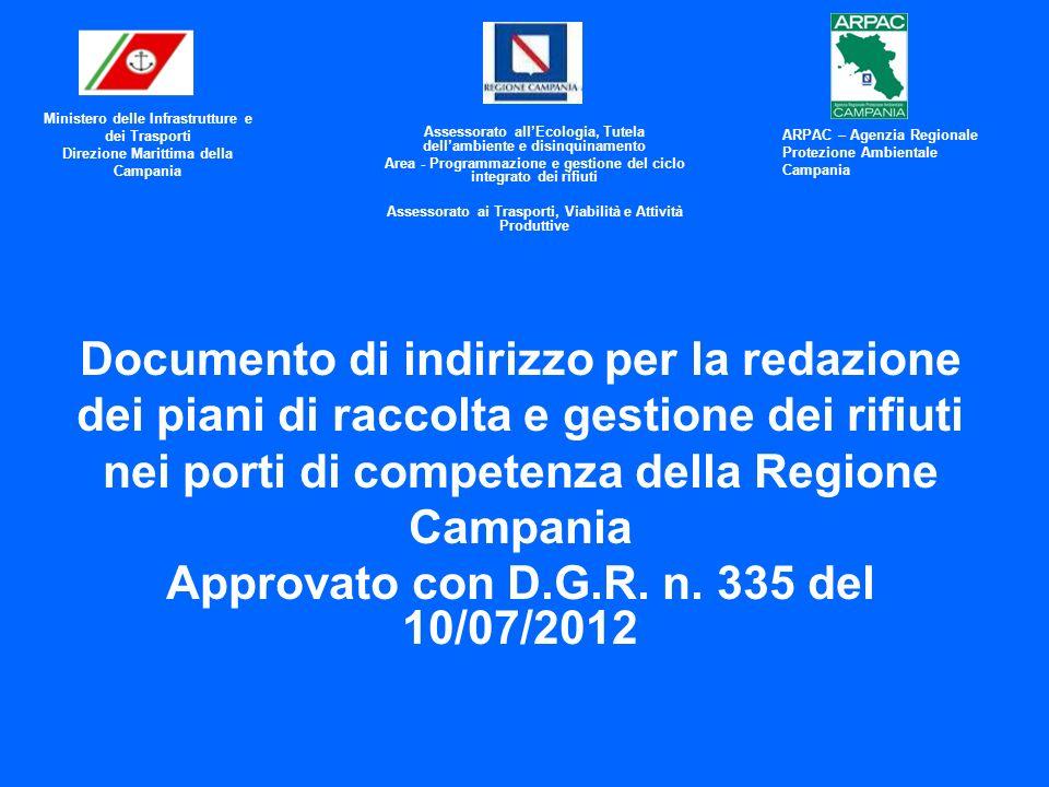 Documento di indirizzo per la redazione dei piani di raccolta e gestione dei rifiuti nei porti di competenza della Regione Campania Approvato con D.G.R.