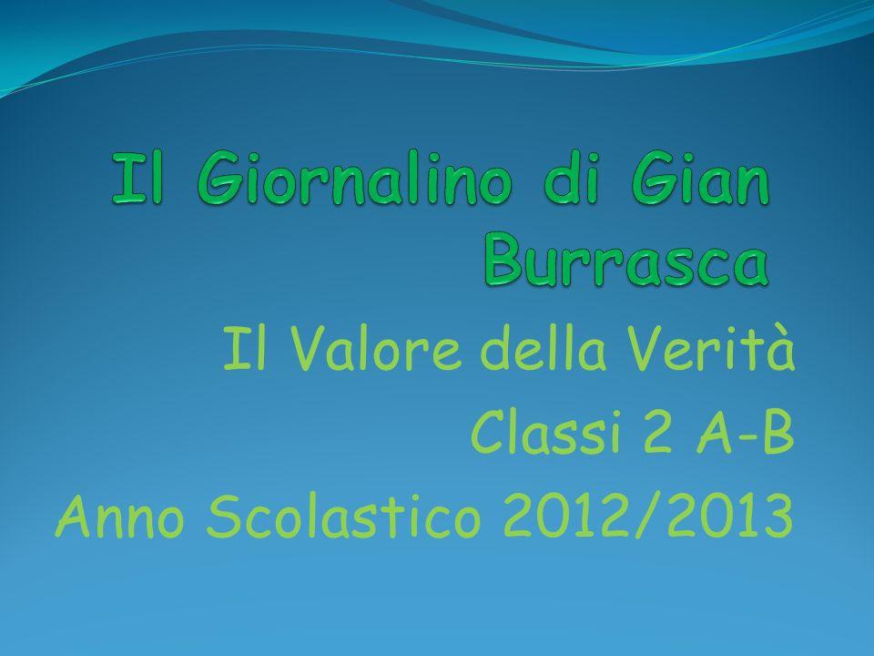 Il Valore della Verità Classi 2 A-B Anno Scolastico 2012/2013