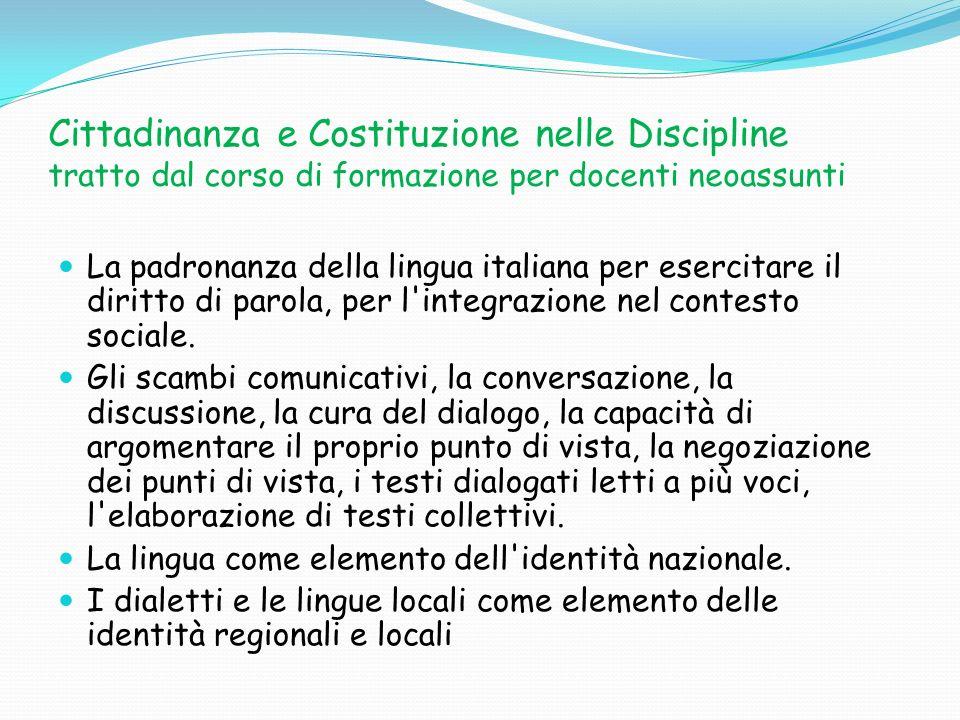 Cittadinanza e Costituzione nelle Discipline tratto dal corso di formazione per docenti neoassunti La padronanza della lingua italiana per esercitare