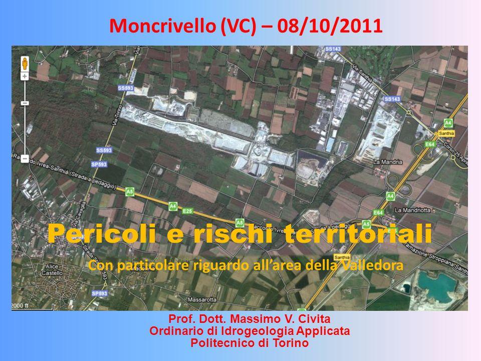 Pericoli e rischi territoriali Prof. Dott. Massimo V. Civita Ordinario di Idrogeologia Applicata Politecnico di Torino Con particolare riguardo allare