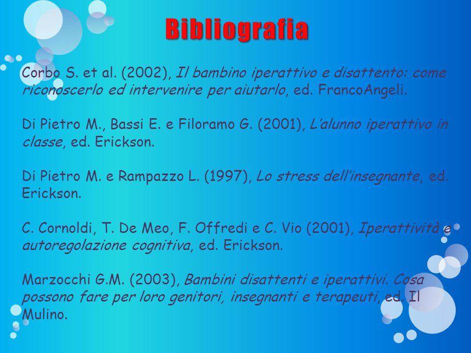 Corbo S. et al. (2002), Il bambino iperattivo e disattento: come riconoscerlo ed intervenire per aiutarlo, ed. FrancoAngeli. Di Pietro M., Bassi E. e