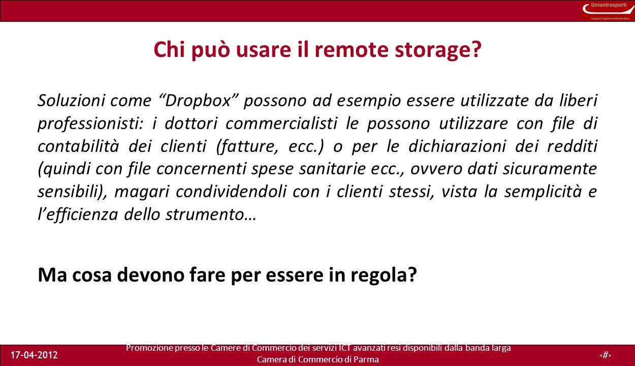 Promozione presso le Camere di Commercio dei servizi ICT avanzati resi disponibili dalla banda larga Camera di Commercio di Parma 17-04-201237 Chi può usare il remote storage.