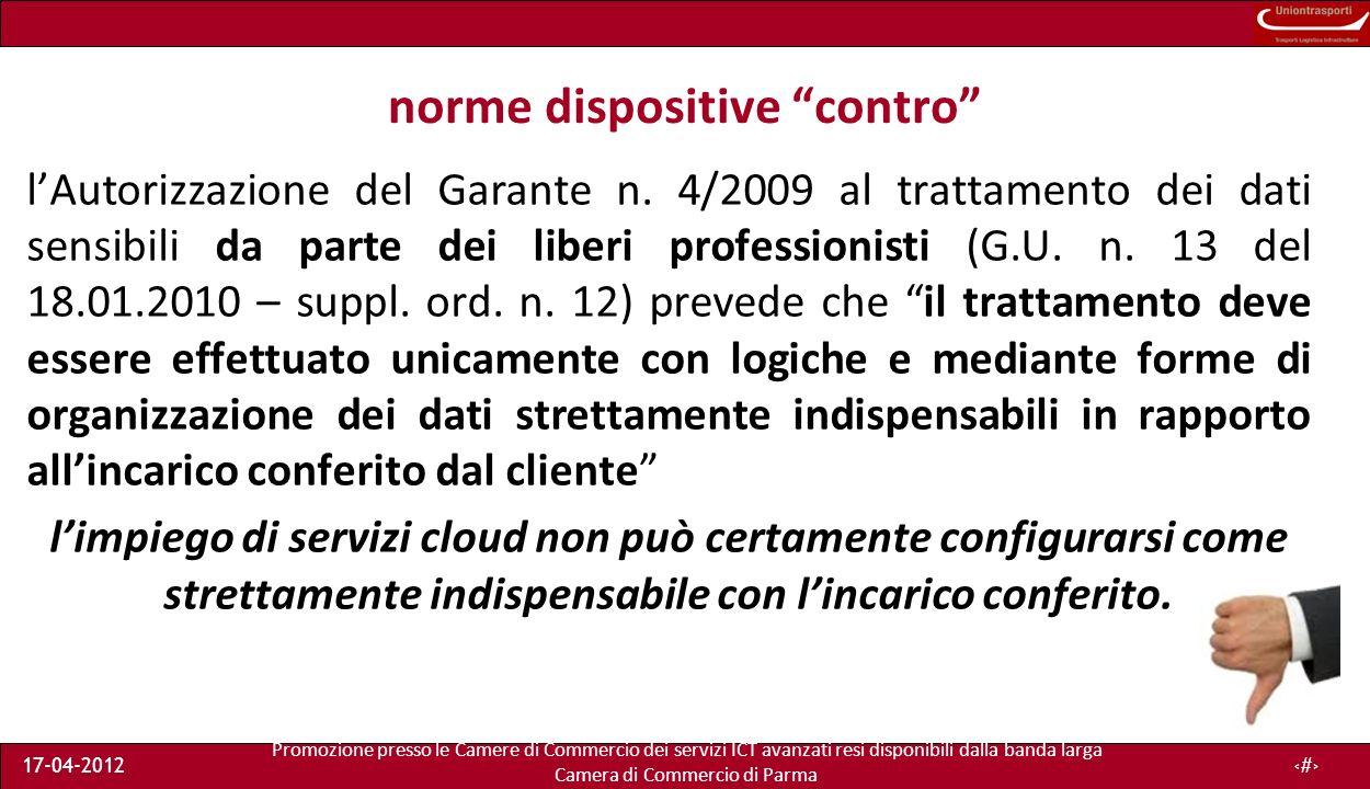 Promozione presso le Camere di Commercio dei servizi ICT avanzati resi disponibili dalla banda larga Camera di Commercio di Parma 17-04-201244 norme dispositive contro lAutorizzazione del Garante n.