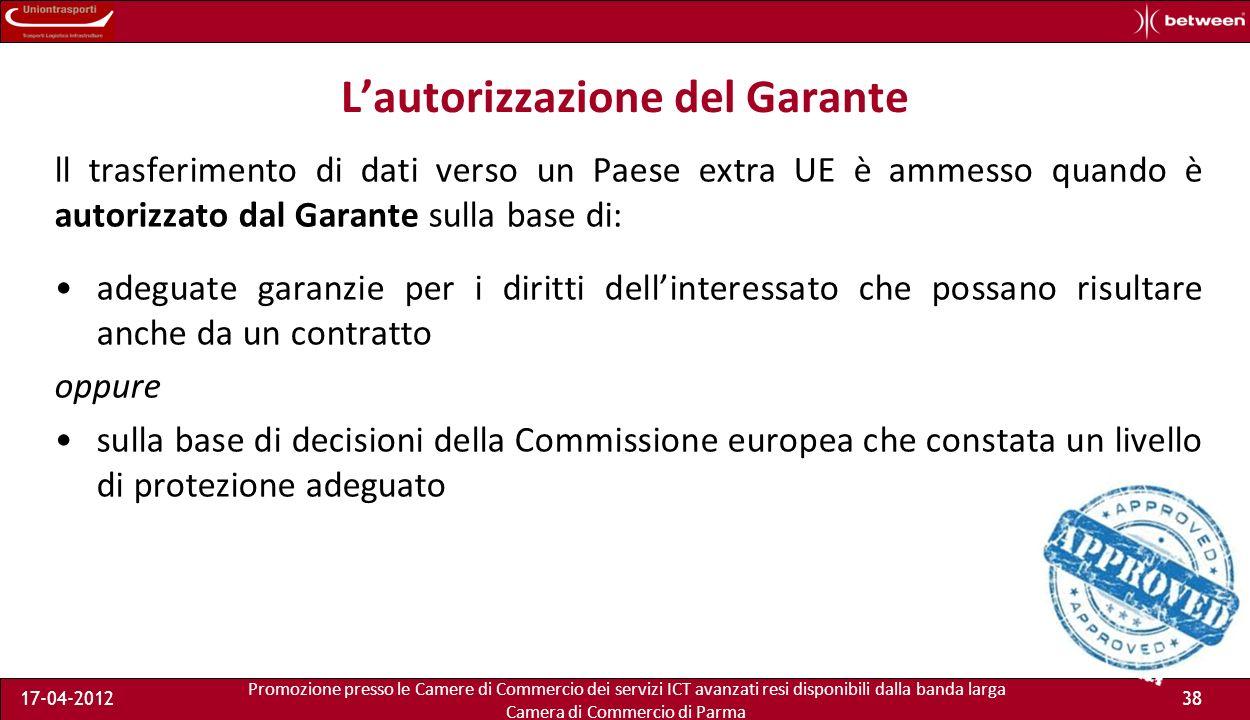Promozione presso le Camere di Commercio dei servizi ICT avanzati resi disponibili dalla banda larga Camera di Commercio di Parma 17-04-201237 norme dispositive contro lAutorizzazione del Garante n.