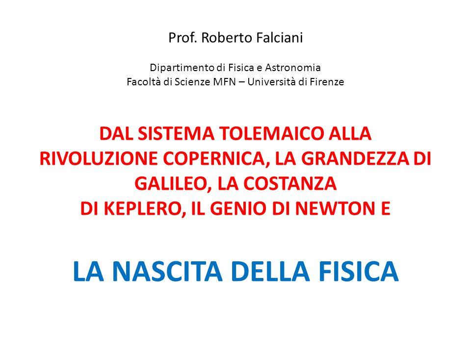 Prof. Roberto Falciani Dipartimento di Fisica e Astronomia Facoltà di Scienze MFN – Università di Firenze DAL SISTEMA TOLEMAICO ALLA RIVOLUZIONE COPER