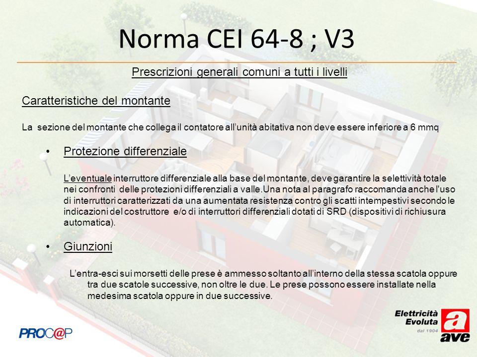 Norma CEI 64-8 ; V3 Prescrizioni generali comuni a tutti i livelli Caratteristiche del montante La sezione del montante che collega il contatore allun