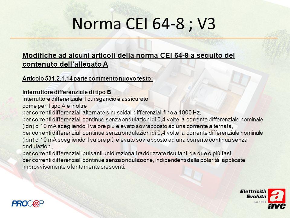 Norma CEI 64-8 ; V3 Modifiche ad alcuni articoli della norma CEI 64-8 a seguito del contenuto dellallegato A Articolo 531.2.1.14 parte commento nuovo