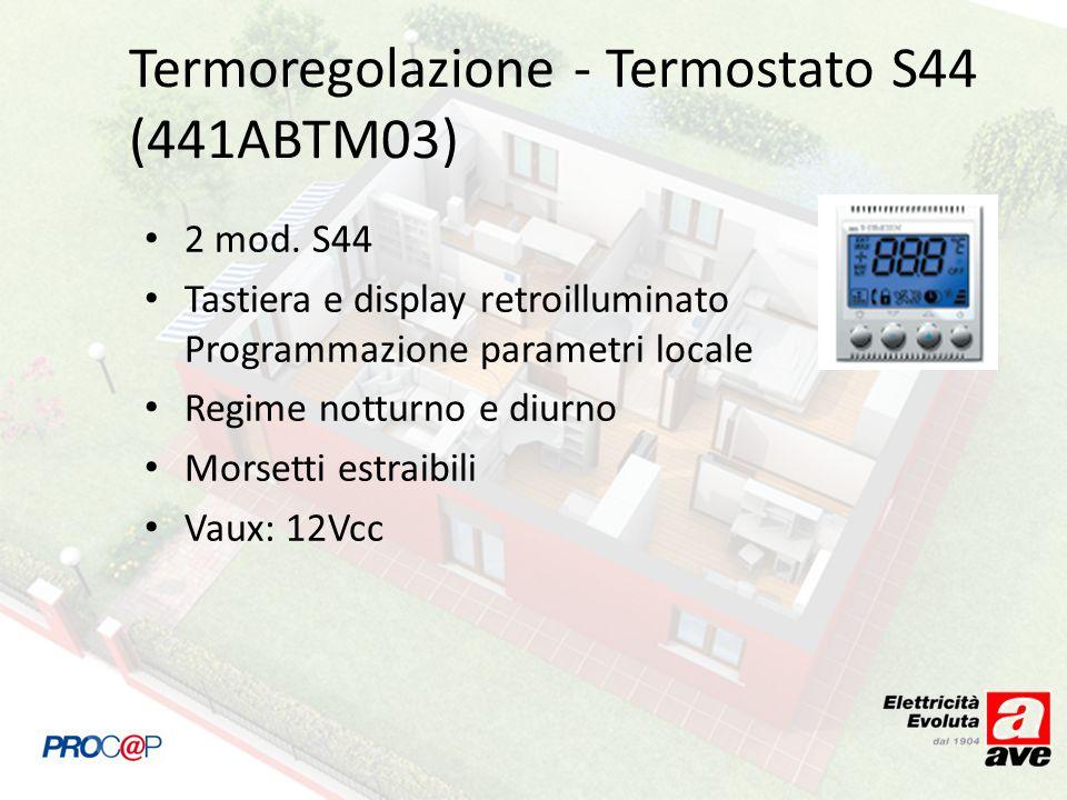 Termoregolazione - Termostato S44 (441ABTM03) 2 mod. S44 Tastiera e display retroilluminato Programmazione parametri locale Regime notturno e diurno M