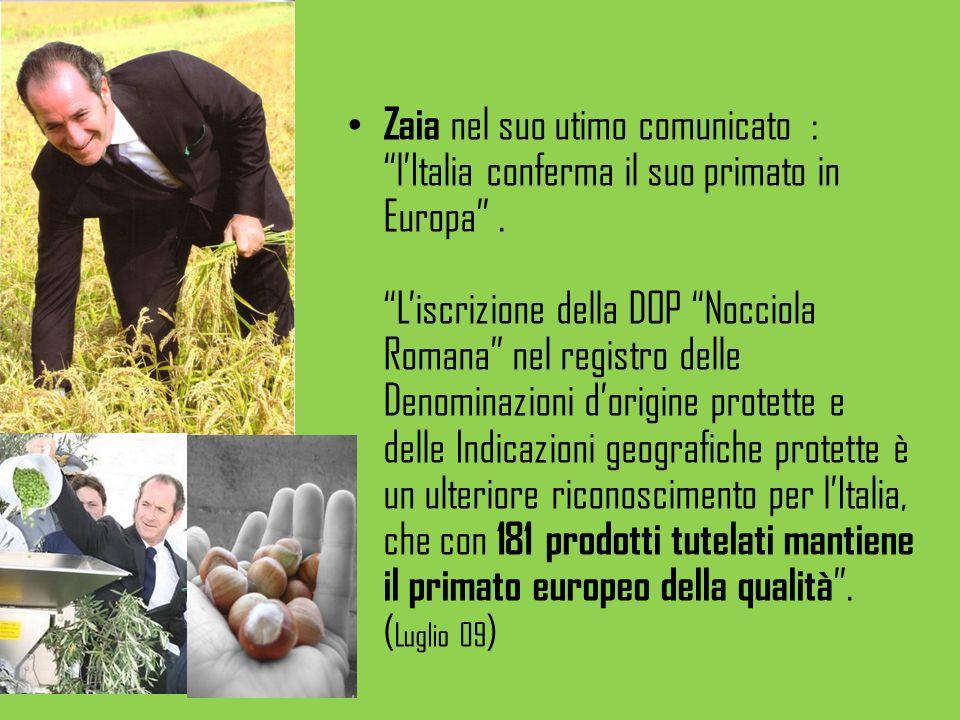 Zaia nel suo utimo comunicato : lItalia conferma il suo primato in Europa. Liscrizione della DOP Nocciola Romana nel registro delle Denominazioni dori