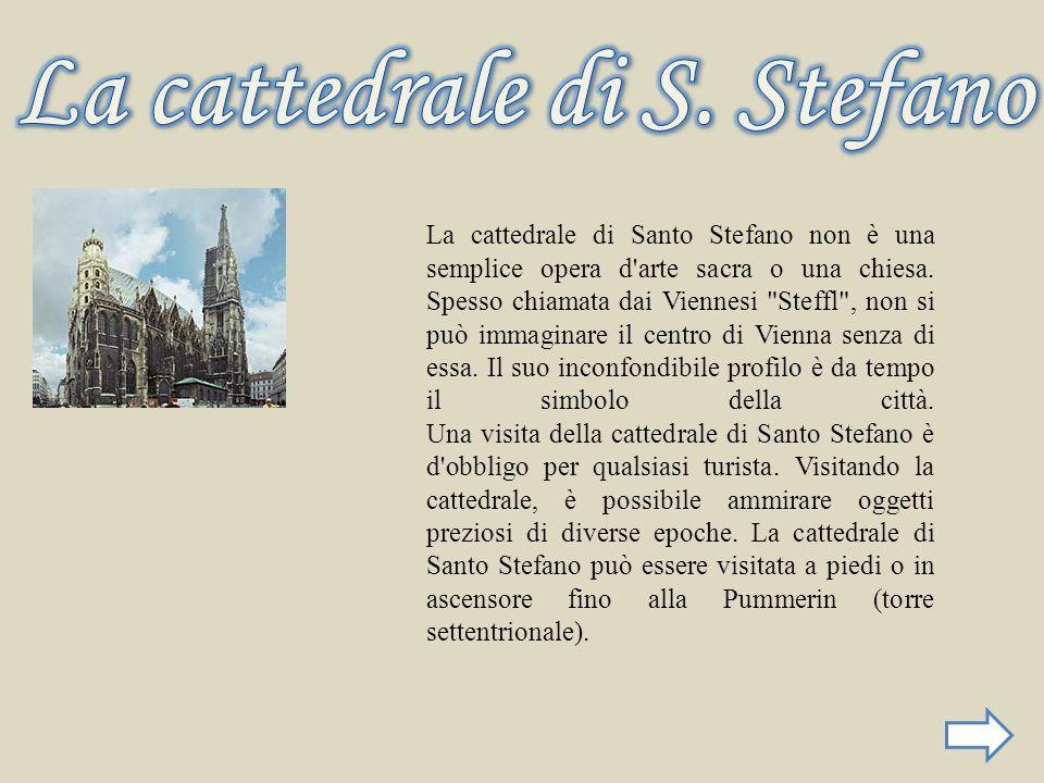 La cattedrale di Santo Stefano non è una semplice opera d'arte sacra o una chiesa. Spesso chiamata dai Viennesi