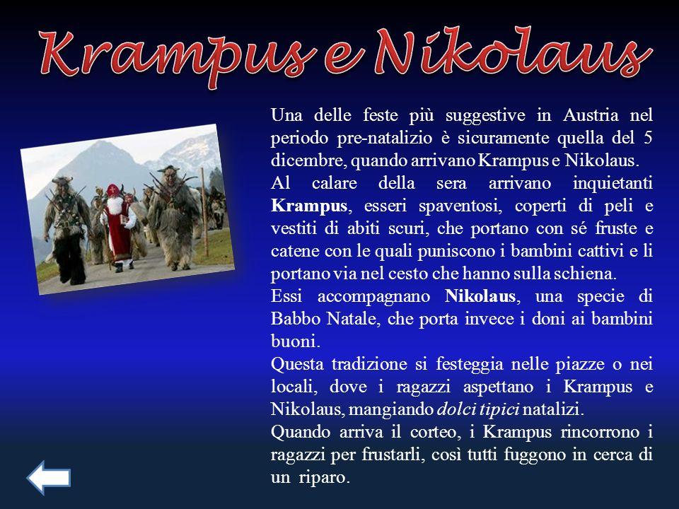 Una delle feste più suggestive in Austria nel periodo pre-natalizio è sicuramente quella del 5 dicembre, quando arrivano Krampus e Nikolaus. Al calare