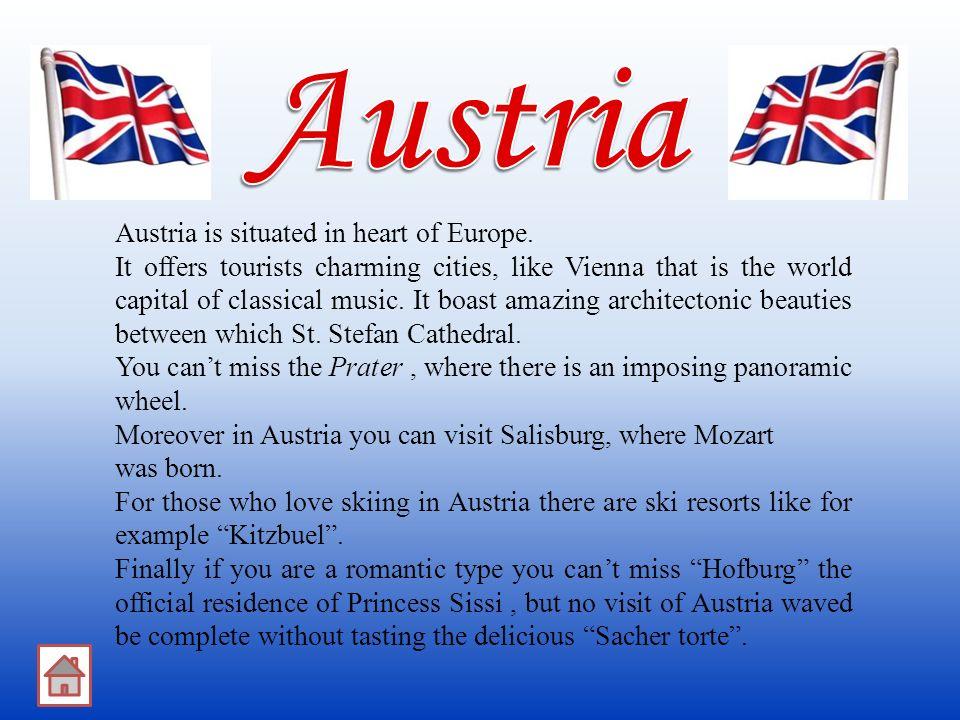 LAutriche est située dans le cœur de lEurope.