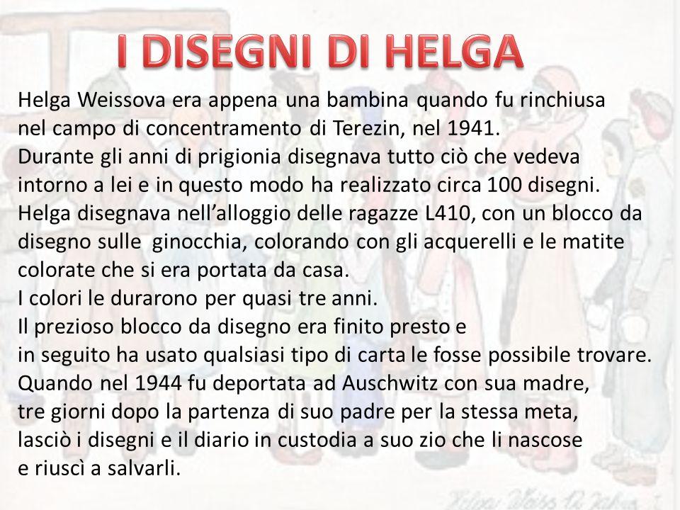 Helga Weissova era appena una bambina quando fu rinchiusa nel campo di concentramento di Terezin, nel 1941. Durante gli anni di prigionia disegnava tu