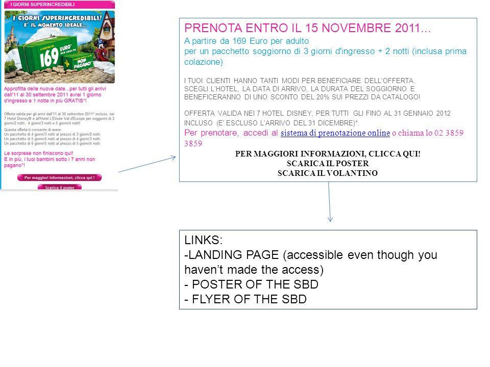 PRENOTA ENTRO IL 15 NOVEMBRE 2011... A partire da 169 Euro per adulto per un pacchetto soggiorno di 3 giorni d'ingresso + 2 notti (inclusa prima colaz