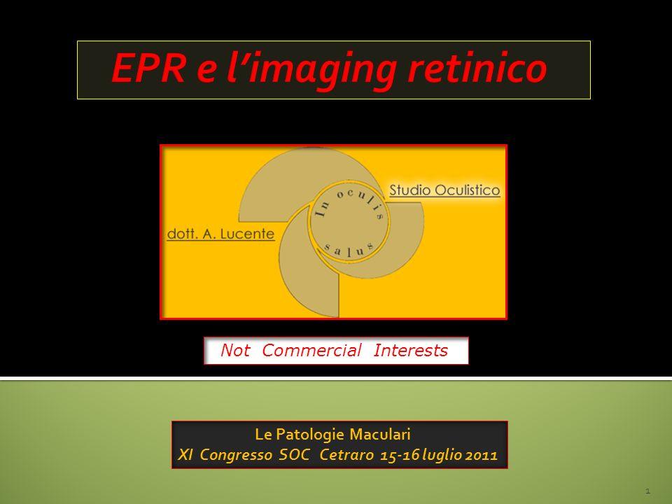 Le Patologie Maculari XI Congresso SOC Cetraro 15-16 luglio 2011 1 Not Commercial Interests