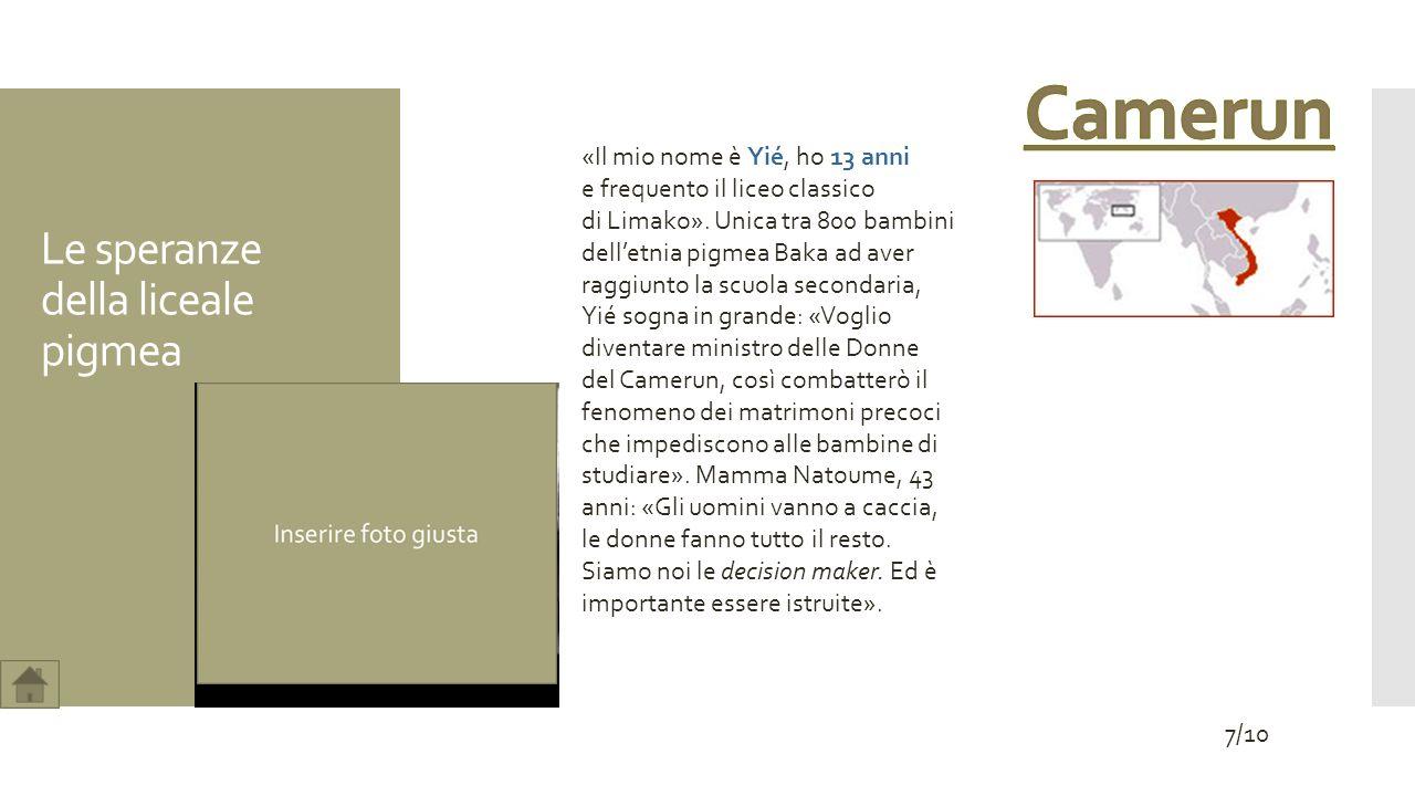 Le speranze della liceale pigmea «Il mio nome è Yié, ho 13 anni e frequento il liceo classico di Limako». Unica tra 800 bambini delletnia pigmea Baka