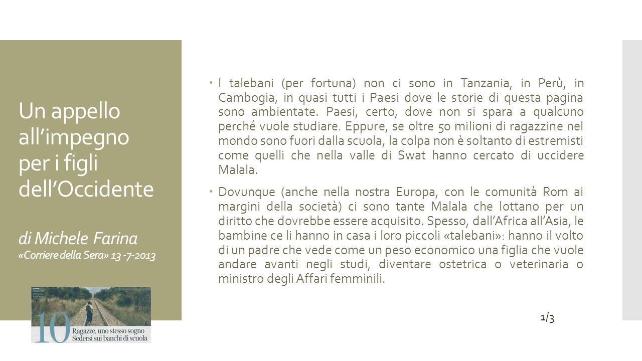 Un appello allimpegno per i figli dellOccidente di Michele Farina «Corriere della Sera» 13 -7-2013 I talebani (per fortuna) non ci sono in Tanzania, i
