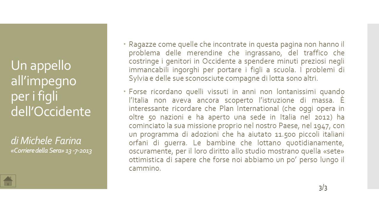 Un appello allimpegno per i figli dellOccidente di Michele Farina «Corriere della Sera» 13 -7-2013 Ragazze come quelle che incontrate in questa pagina