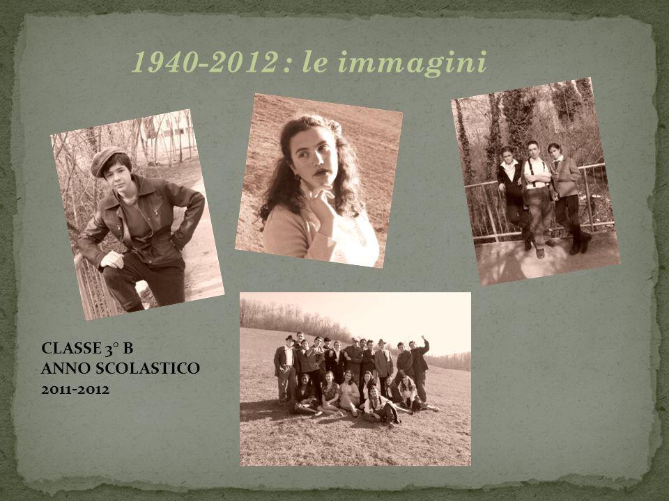 1940-2012 : le immagini CLASSE 3° B ANNO SCOLASTICO 2011-2012
