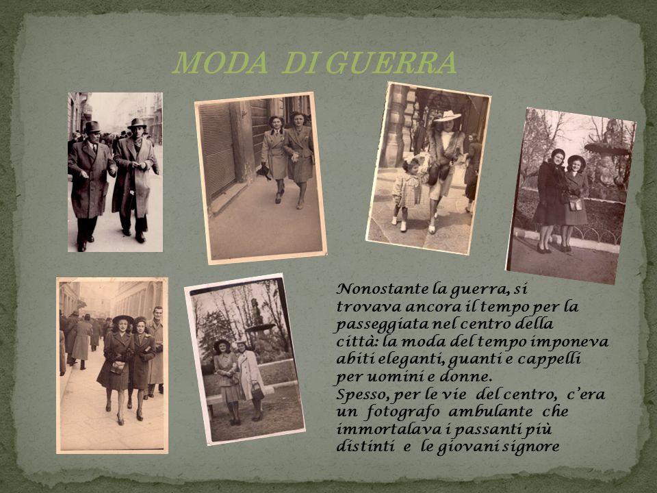MODA DI GUERRA Nonostante la guerra, si trovava ancora il tempo per la passeggiata nel centro della città: la moda del tempo imponeva abiti eleganti, guanti e cappelli per uomini e donne.