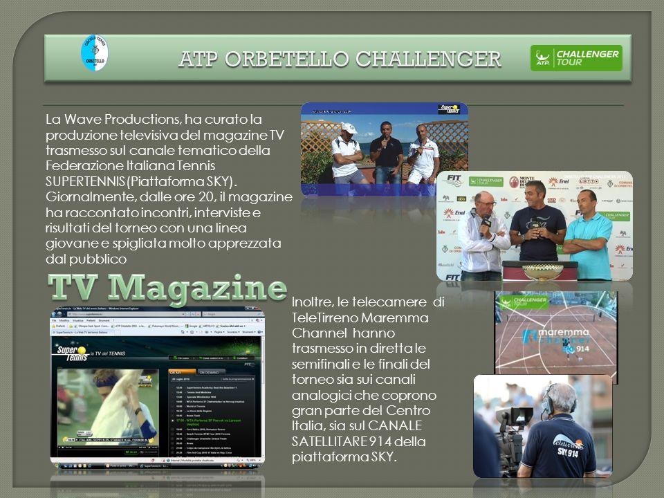 La Wave Productions, ha curato la produzione televisiva del magazine TV trasmesso sul canale tematico della Federazione Italiana Tennis SUPERTENNIS(Pi