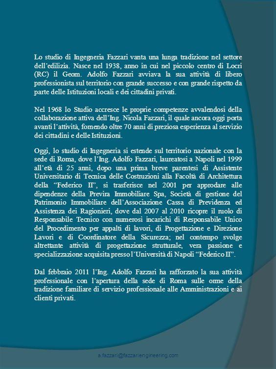 Lo studio di Ingegneria Fazzari vanta una lunga tradizione nel settore delledilizia.