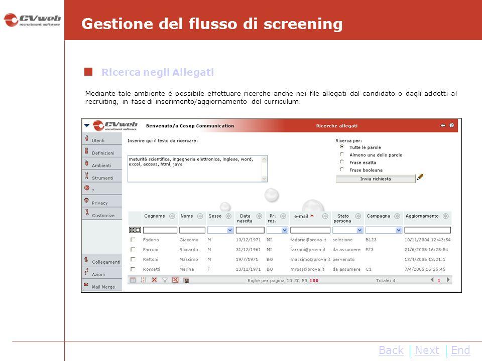 BackNextEnd Gestione del flusso di screening Ricerca negli Allegati Mediante tale ambiente è possibile effettuare ricerche anche nei file allegati dal