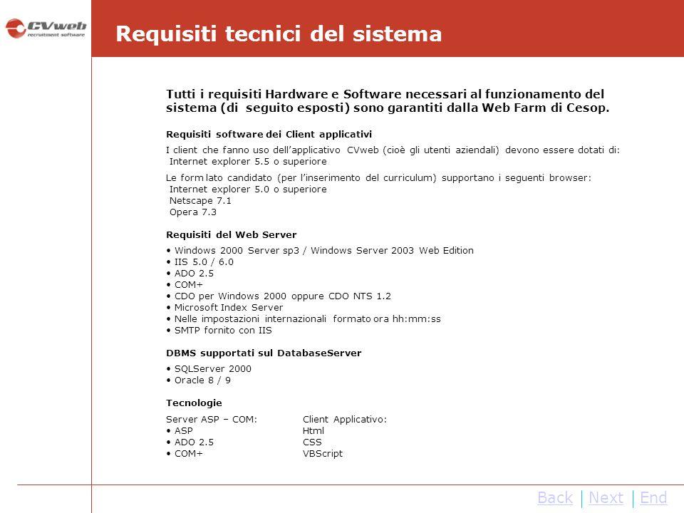 Tutti i requisiti Hardware e Software necessari al funzionamento del sistema (di seguito esposti) sono garantiti dalla Web Farm di Cesop. Requisiti so